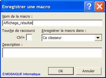 Un nom est affecté à la macro - Excel - MOSAIQUE Informatique - Formations informatiques et création de sites web - 54 - Nancy - Meurthe et Moselle - Lorraine