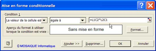 La boîte de dialogue Mise en forme conditionnelle - Excel - MOSAIQUE Informatique - 54 - Nancy - Meurthe et Moselle - Lorraine