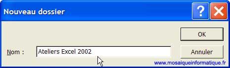 La création d'un nouveau dossier - Excel - MOSAIQUE Informatique - Développements de logiciels - 54 - Nancy - www.mosaiqueinformatique.fr