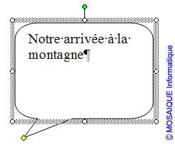 La mise en forme de la bulle - Word - MOSAIQUE Informatique - Tutoriels en ligne, formation informatique, bureautique, infographie, création de sites Internet - 54 - Nancy - Meurthe et Moselle - Lorraine