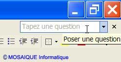 La zone Tapez une question - Word - MOSAIQUE Informatique - Formations informatiques et création de sites web - 54 - Nancy - Meurthe et Moselle - Lorraine