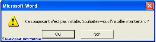 La boite de dialogue vous demandant si vous souhaitez installer le composant - Word - MOSAIQUE Informatique - Formations informatiques et création de sites web - 54 - Nancy - Meurthe et Moselle - Lorraine