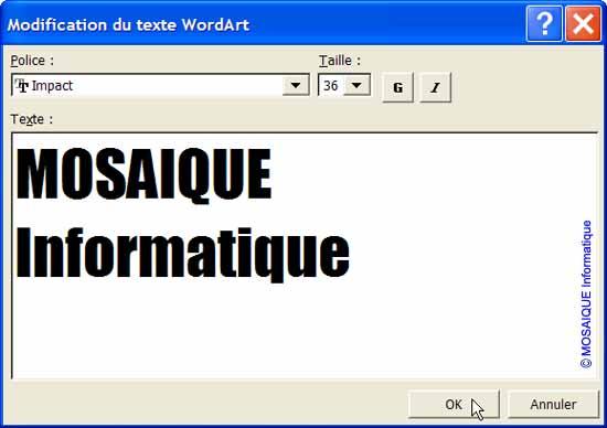 Le libellé du wordart - Word - MOSAIQUE Informatique - Lorraine - Meurthe et Moselle - 54 - Nancy