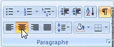 Le bouton Centrer sous Word 2007 - MOSAIQUE Informatique - Nancy - www.mosaiqueinformatique.fr