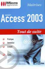 Access 2003 collection Tout de suite - MOSAIQUE Informatique - 54 - Nancy - www.mosaiqueinformatique.fr