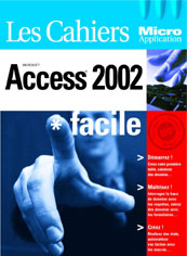 Access 2002 collection Les cahiers - MOSAIQUE Informatique - 54 - Nancy - www.mosaiqueinformatique.fr