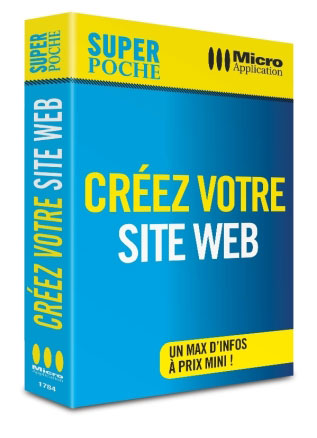 Livre : Créez Votre Site Web Super Poche - Auteur : MOSAIQUE Informatique (Alain MATHIEU et Dominique LEROND) à Nancy (54, Meurthe et Moselle, Lorraine) - Editeur : Micro Application - Collection : SUPER POCHE - ISBN : 978-2-3000-1784-1 - EAN : 9782300017841 - Référence Micro Application : 1784