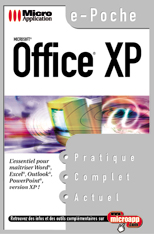 Office XP - Collection e - Poche - Auteurs : Mosaique Informatique ( Alain Mathieu et Dominique LEROND)  - Nombre de pages : 416 pages - ISBN : 978-2-7429-2666-4 - EAN : 9782742926664 - Référence Micro Application : 3666
